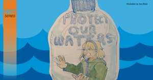 """Illustration of a girl trapped inside the plastic water bottle with text on top of her """"Protect Our Waters."""""""